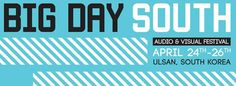 Big Day South: A festival of Southern Korean Audio and Visual Talent
