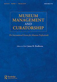 Museum Management and Curatorship. Vol. 31, No. 1 (Feb. 2016)