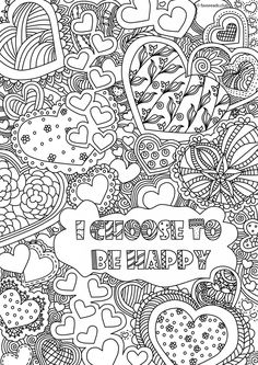 I Choose to Be Happy - Printable Adult Coloring Page from Favoreads Coloring book pages for adults and kids Coloring sheets Coloring designs Quote Coloring Pages, Printable Adult Coloring Pages, Cat Coloring Page, Coloring Pages To Print, Coloring Pages For Kids, Coloring Books, Valentine Coloring Pages, Spring Coloring Pages, Coloring Pages Inspirational