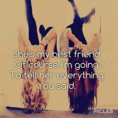 Those who talk bad about my bestie I will TOTALY tell them!!!!!