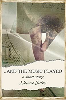 "And the Music Played: a short story"" by Nonnie Jules Forbidden Love, Book Review, Short Stories, Book Lovers, Audio Books, Thriller, Authors, Writers, Love Story"