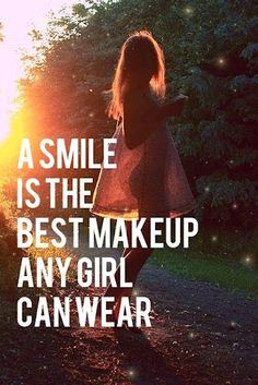 A smile is the best make up  a girl can wear#quote