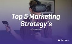 5 Ways to Use Virtual Reality For Marketing