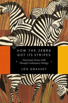 How the Zebra Got Its Stripes: Darwinian Stories Told Through Evolutionary Biology. This book is still being acquired by libraries in SAILS, but it is listed in the online catalog already. Place your hold now to get your name on the list!