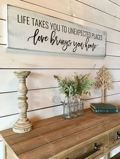 Life Takes You To Unexpected Places, Love Brings You Home Wood Signs For Home, Home Signs, Home Decor Quotes, Diy Home Decor, Dining Room Wall Art, Farmhouse Bedroom Decor, Home Crafts, Diy Crafts, Home Goods