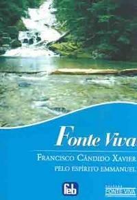 Título Fonte Viva  Autor Francisco Cândido Xavier  Editora FEB