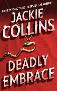 Deadly Embrace by Jackie Collins Young Movie, Jackie Collins, Keeping Secrets, Radio Personality, Street Smart, Bestselling Author, My Books, Erotic, Novels