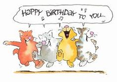 Cats because they sing Happy Birthday so well!