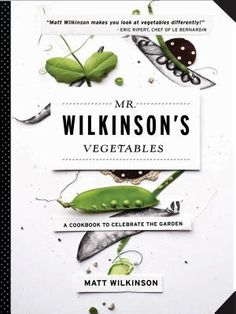 Mr. Wilkinsons Vegetables: A Cookbook to Celebrate the Garden by Matt Wilkinson. Love the cover, layout, photos & of course the yummy recipes. Perfect for the garden to kitchen cook..