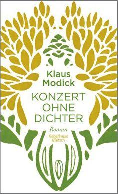 """Lektüretip: Klaus Modick - """"Konzert ohne Dichter"""", Roman, Kiepenheuer und Witsch Verlag, Köln 2015 ISBN 9783462047417 Gebunden, 240 Seiten, € 17,99"""