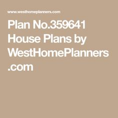 Plan No.359641 House Plans by WestHomePlanners.com