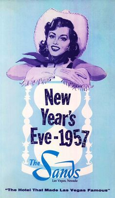 Vintage New Year's Eve, 1957 poster / ad for the old Sands Hotel & Casino in Las Vegas, NV. Vintage Advertisements, Vintage Ads, Vintage Posters, Retro Ads, Vintage Labels, Vintage Stuff, Vintage Clothing, Vintage Party, New Years Eve Images