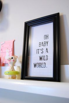 Nursery art...Oh Baby, It's a Wild World