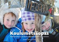Koulumetsäoppaan kansi -klikkaa ladataksesi opas. Closer To Nature, Teaching Science, First Grade, Picture Video, Baseball Cards, Education, Sports, Pictures, Hs Sports