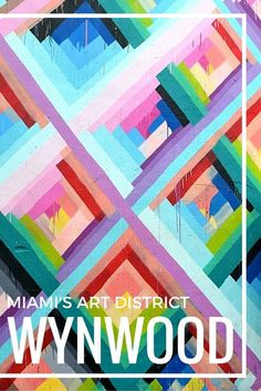 Inspiration for exploring Wynwood: Miami's art district