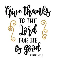 Give Thanks to the Lord For He is Good - HTV Vinyl Shirt by HappyMonogramming on Etsy