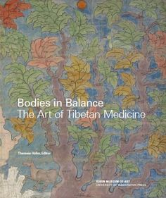 """Bodies in Balance: The Art of Tibetan Medicine"" Edited by Theresia Hofer  Buy the book on Amazon here: http://amzn.to/1n1Ammf"