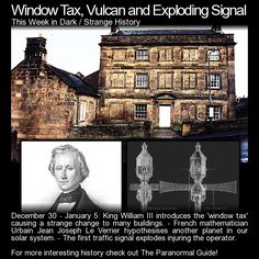Window Tax, Vulcan and Exploding Signal. Here is some more interesting history that took place this week in history. http://www.theparanormalguide.com/blog/window-tax-vulcan-and-exploding-signal