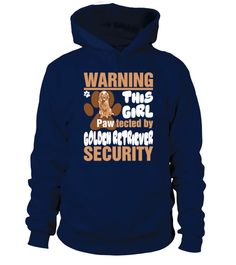 Warning This Girl Pawtected By Golden Retriever Security  #goldenretriever #dogshirt #dogtshirt