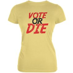 Election 2016 - Vote Or Die Yellow Juniors Soft T-Shirt