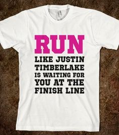 RUN LIKE JUSTIN TIMBERLAKE IS WAITING - Just Say It Tees - Skreened T-shirts, Organic Shirts, Hoodies, Kids Tees, Baby One-Pieces and Tote Bags