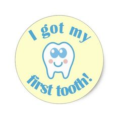 I Got My First Tooth Classic Round Sticker - Custom Stickers Tooth Clipart, Tooth Cartoon, Tooth Cake, Sunshine Birthday, Boy Birthday, First Tooth, Babies First Year, Cute Cookies, Baby Scrapbook