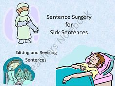 Sentence Surgery: Revising and Editing Sentences from The Hodge Podge Teacher on TeachersNotebook.com (24 pages)  - Sentence Surgery to practice revising and editing sentences from The Hodge Podge Teacher shop