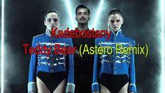 Kadebostany - Teddy Bear (Astero Remix) [Video Full HD]  #песни #шоу #музыка #видео #songs #music #новости   #hits