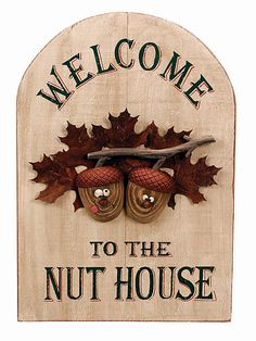 Welcome to the Nut House Sign 22849   Buffalo Trader Online