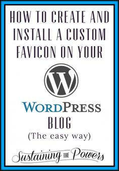Create and Install a Favicon for Your WordPress Blog the Easy Way