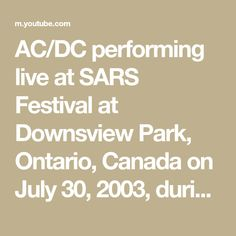AC/DC performing live at SARS Festival at Downsview Park, Ontario, Canada on July 30, 2003, during the 2003 mini tour, where we saw AC/DC going back to small... Thunder From Down Under, Mini Tour, Ac Dc, Ontario, Toronto, Canada, Park, Live, Parks