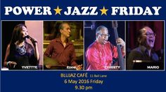 May 6th, 2016, Blu Jazz Cafe, Singapore, Power Jazz Friday with Yvette Atienza Vocals, Mario Serio on Keys, Eddy Layman on Drums and Christy Smith on Bass. Way before other local Singapore jazz vocalists sang their way to the top of the heap in the 1990s, Yvette Atienza had already established herself as a singular talent with astonishing versatility in the Singapore music scene.