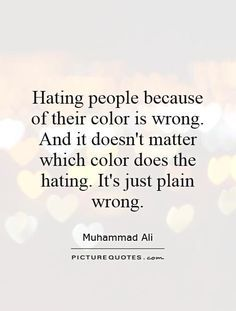 Racism Quotes   We All Forget That We Are God S Children And Get Distracted By Small