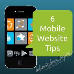 6 Mobile Website Tips  www.themediagenius.com #mobilemarketing