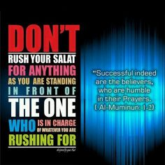 If you ever find yourself rushing through salat to make it to another engagement, it's time to reorganize your priorities.  - Dr. Yasir Qadhi