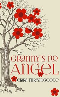Granny's No Angel designed by Karri Klawiter | CS: Love this cover. Simple and effective. Really like the typography. ★
