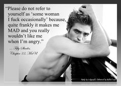 Fifty Shades of Grey soooo not r pat but I love this line