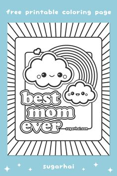 Cute Best Mom Ever Rainbow Clouds Coloring Pages From Sugarhai Click To View And Print