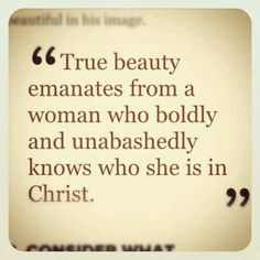 I'm beautiful to Christ in Christ!