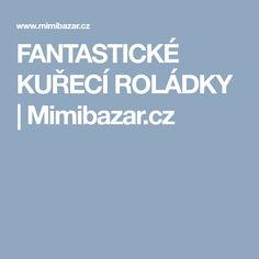 FANTASTICKÉ KUŘECÍ ROLÁDKY | Mimibazar.cz