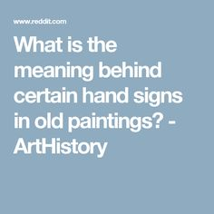 What is the meaning behind certain hand signs in old paintings? - ArtHistory