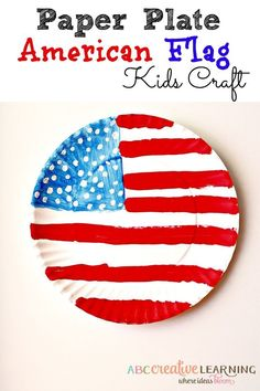Paper Plate American Flag Craft - The perfect craft to celebrate Memorial Day or 4th of July with your kiddos! Easy paper plate craft fun! - abccreativelearni...