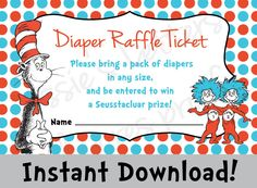 Love this idea!  Dr. Suess Baby Shower Diaper Raffle  INSTANT by JessiesLetters, $5.00