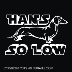 WienerTales.com Dachshund T-Shirts, Collectibles, and Doxie Forum - Hans So Low Retro Design T-Shirt - PRE ORDER