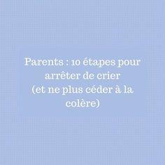 Parents _ 10 étapes pour arrêter de crier (et de céder à la colère)