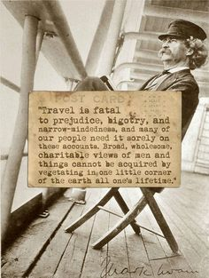 Travel Is Fatal To Prejudice-- from The Innocents Abroad