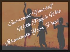 Surround yourself with people picture quotes.