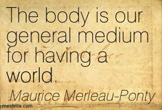 source http://meetville.com/quotes/author/maurice-merleau-ponty/page1