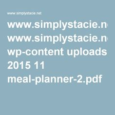 www.simplystacie.net wp-content uploads 2015 11 meal-planner-2.pdf