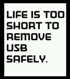 I can't remember if I ever tried removing my USB safely.